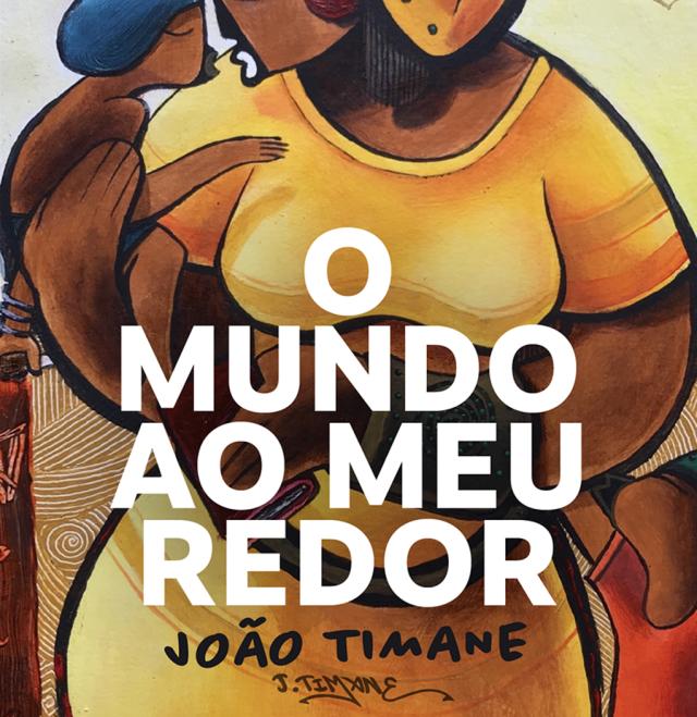 O Mundo ao Meu Redor, de João Timane
